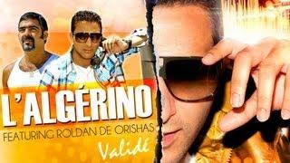 L'Algérino - Validé (ft. Roldan De Orishas)