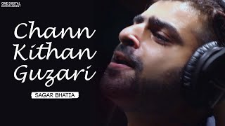 Chann Kithan Guzari (cover) || Sagar Bhatia || The Soul Band || 2017 width=