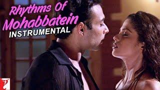 Rhythms Of Mohabbatein (Instrumental) - Song | Mohabbatein