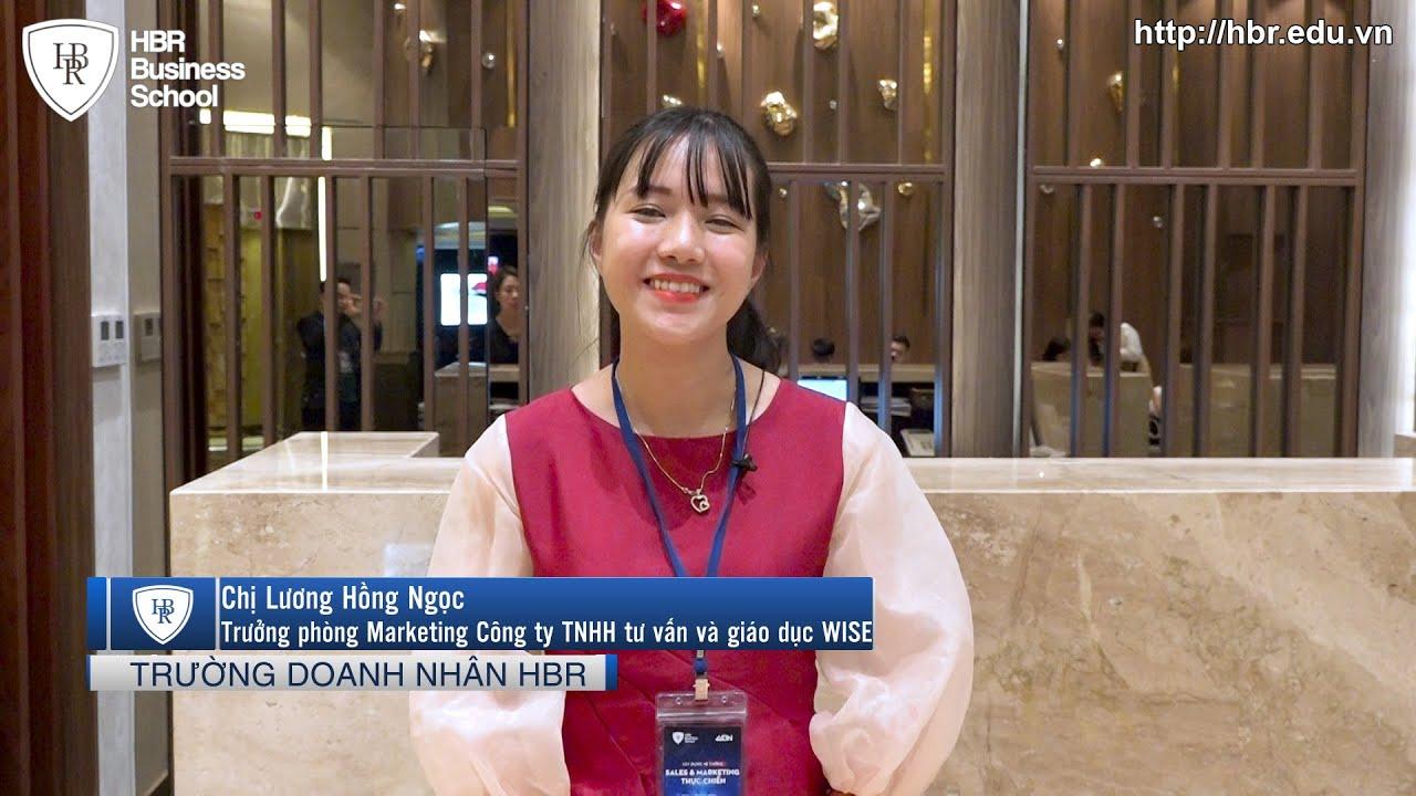 Cảm nhận học viên trường doanh nhân HBR - Chị Lương Hồng Ngọc - Trưởng phòng Marketing Công ty TNHH tư vấn và giáo dục WISE