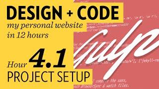 Design + Code – Hour 4.1: Project Setup (using Gulp)