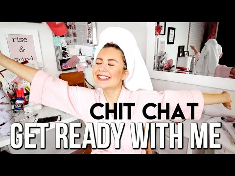 Get Ready with Me: Chit Chat!