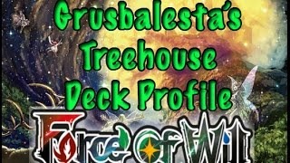 getlinkyoutube.com-Force of Will (TCG) Deck Profile: Grustbalesta's Treehouse