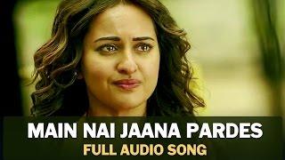 Main Nai Jaana Pardes | Full Audio Song | Tevar