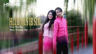 getlinkyoutube.com-Hlub Mus Ib Sim | Tsim Nuj Yaj ft. Maiv Ntxawm Vaj | Official