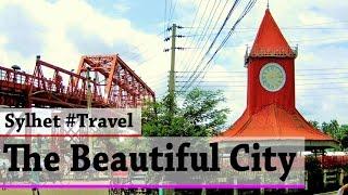 getlinkyoutube.com-Sylhet - The Magical City of Beauty