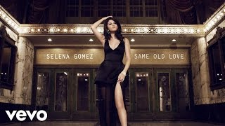 Selena Gomez - Same Old Love (Audio)