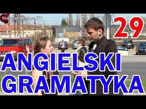MaturaToBzdura.TV - ANGIELSKI GRAMATYKA: MaturaToBzdura.TV odc. #29