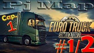 Euro Truck Simulator 2 | PJ Map | #Cap.1 |Part.1/2| G27 | X55 |