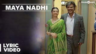 Maya Nadhi Song with Lyrics | Kabali | Rajinikanth | Pa Ranjith | Santhosh Narayanan
