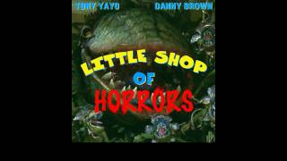 Tony yayo (ft. danny brown) - Little shop of horror