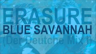 ERASURE - Blue Savannah (Der Deutche Mix I) HD