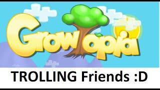 getlinkyoutube.com-Growtopia | Trolling friends!