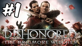 getlinkyoutube.com-Dishonored - The Brigmore Witches DLC Walkthrough Part 1 - Mission: A Stay of Execution For Lizzy