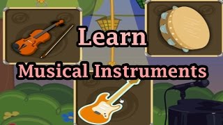 Learning The Sounds Instruments Part 1, Musical Instruments, Learning For Children