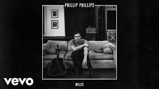Phillip Phillips - Miles (Audio)