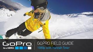 getlinkyoutube.com-GoPro Field Guide: HERO4 Black with Hannah Teter