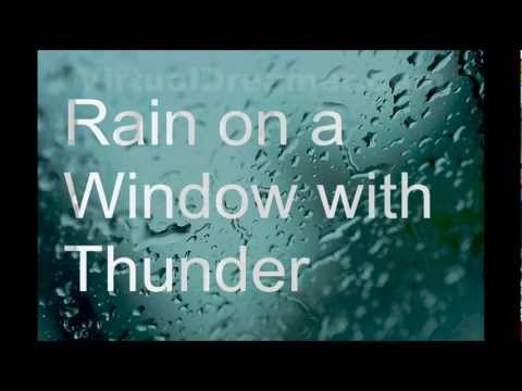 """Sleep Sounds"" Sound of Rain on a Window with Thunder"
