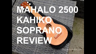Got A Ukulele Reviews - Mahalo 2500 Kahiko Soprano