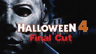 HALLOWEEN 4 Final Cut