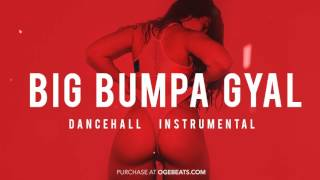 Dancehall Instrumental Beat 2017 - Big Bumpa Gyal Riddim (Prod by OGE BEATS x Nitchman)