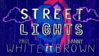 Paul White - Street Lights (ft. Danny Brown)