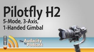 getlinkyoutube.com-Pilotfly H2 5-Mode, 3-Axis, 1-Handed Gimbal from NAB Show 2016