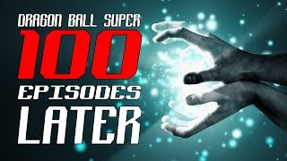 Dragon Ball Super (DOCUMENTARY): 100 Episodes Later