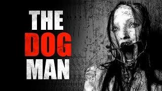 """The Dog Man"" Creepypasta"