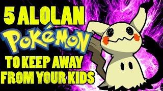 getlinkyoutube.com-5 Alolan Pokemon to Keep Away From Your Kids