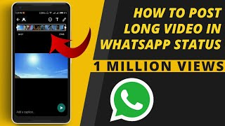 How to Post a Long Video in WhatsApp Status   Android Member