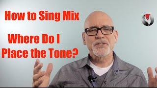 getlinkyoutube.com-Ep 62 How to Sing Mix - Where do I Place the Tone?