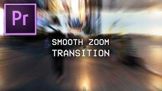 Premiere Pro CC Smooth Zoom Blur Transition Effect Tutorial (How to Edit like Sam Kolder)