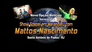 N. O. Notícias-Mattos Nascimento em Marangatu