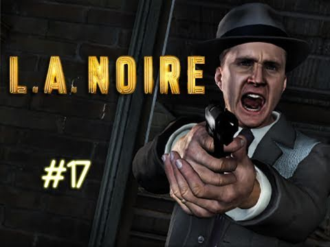 "LA Noire - Episode 17 ""OLD HAG!!"" (Walkthrough, Playthrough, Let's Play)"