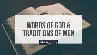 getlinkyoutube.com-Words of God and the Traditions of Men | Mark 7:1-13 | Paul Sanchez