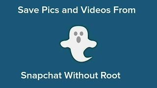 getlinkyoutube.com-How To Save Snapchat Story's, Pics, And Videos Without Root Or The Xposed Framework!!!  *Casper*