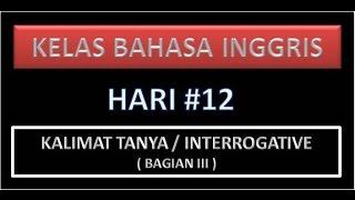 Kelas Bahasa Inggris - Kalimat tanya / Interrogative (Bagian III)