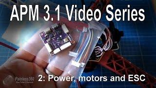 getlinkyoutube.com-(2/8) APM Mini 3.1 Video Series - Simple step by step power, motor and ESC setup. From Banggood.com