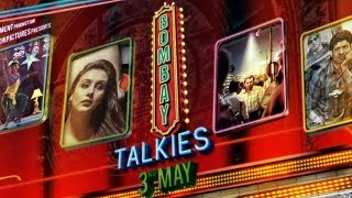 Bombay Talkies - Official Trailer