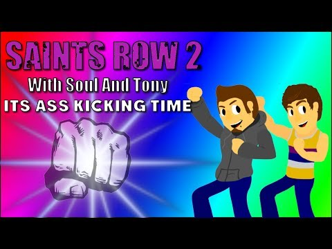 Soul And Tony Play |Saints Row 2| Its Ass Kicking Time!