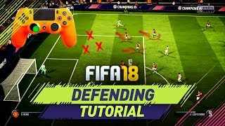 FIFA 18 DEFENDING TUTORIAL - HOW TO DEFEND IN FIFA 18 - TIPS & TRICKS + IN GAME EXAMPLES width=