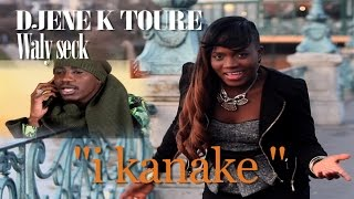 getlinkyoutube.com-Djene k Toure feat Waly Seck i kanake