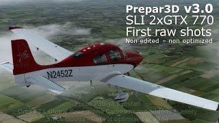 Prepar3D v3.0 with 2xGTX770 SLI first non-edited shots non-optimized configuration