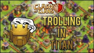 getlinkyoutube.com-Clash of Clans - Insane Trolling in Titan League on Defense!!!