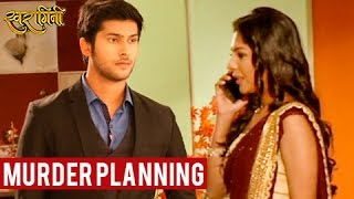getlinkyoutube.com-Lakshya's MURDER Planning By Mansi & Nikhil | Swaragini