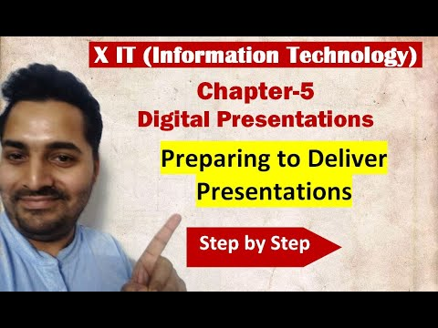 Class X | IT | # 3 | Ch-5 Digital Presentations | Preparing to Deliver Presentations