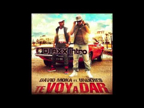 David Moka ft Underes  Te Voy a Dar DJ AXX INTRO