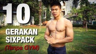10 GERAKAN  MEMBENTUK SIXPACK TANPA GYM ! (Home Workout)