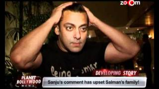 Sanjay Dutt's comment has upset Salman Khan's family